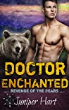 Doctor Enchanted (Revenge of the Bears, #3)