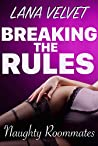 Breaking the Rules (Naughty Roommates)