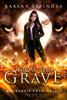 From the Grave (Mackenzie Grey: Trials # 1)