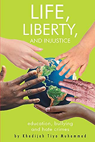 Life, Liberty, and Injustice: Education, Bullying, and Hate Crimes