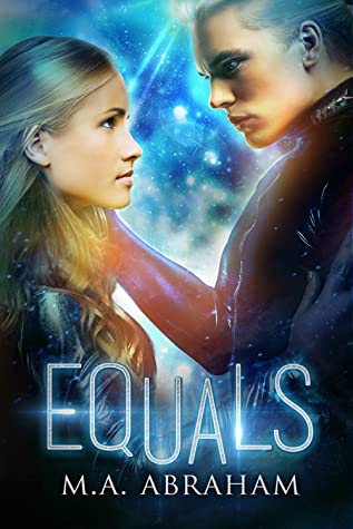 Equals by M.A. Abraham