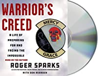 Warrior's Creed: My Life of Rescue and Survival, from Special Operations to Pararescue