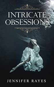 Intricate Obsessions (Intricate, #3)