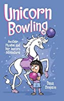 Unicorn Bowling: Another Phoebe and Her Unicorn Adventure