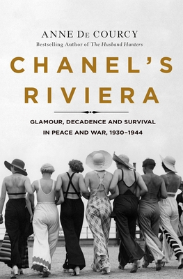 Glamour, Decadence, and Survival in Peace and War, 1930-1944  - Ann de Courcy