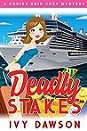 Deadly Stakes (A Cruise Ship Cozy #3)