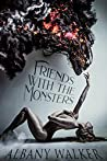 Friends with the Monsters (Friends with the Monsters, #1)
