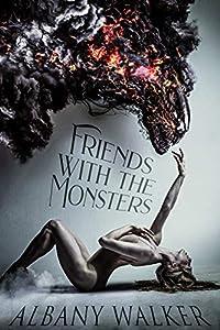 Friends with the Monsters (Friends with the Monsters, #1)