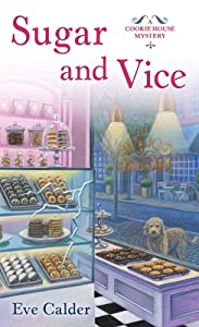 Sugar and Vice (A Cookie House Mystery, #2)