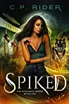 Spiked by C.P. Rider
