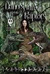 Dances With Raptors (Dinoverse, #1)