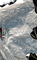 Tinfoil Butterfly: A Novel