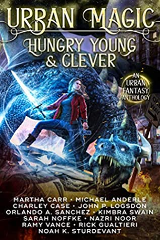 Urban Magic: Hungry, Young & Clever: An Urban Fantasy Anthology