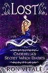 Lost (Cinderella's Secret Witch Diaries Book 1)