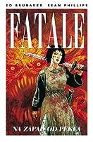 Fatale 3: Na západ od Pekla (Fatale, #3)