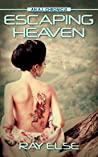 Escaping Heaven (A.I. Chronicles, #3)