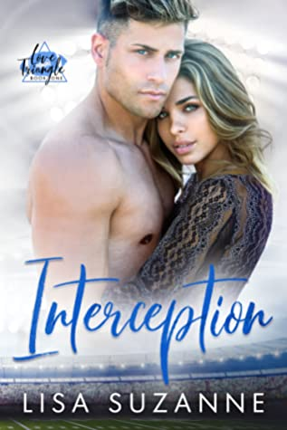 Interception (Love Triangle Duet, #1)