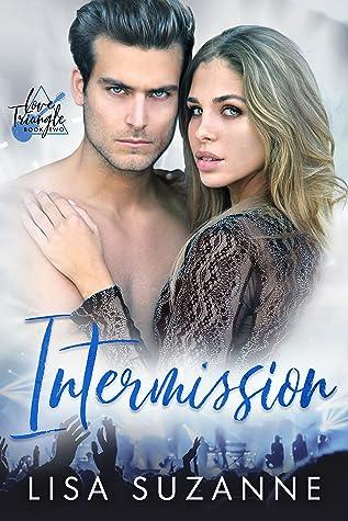 Intermission (Love Triangle Duet, #2)
