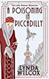 A Poisoning In Piccadilly (The Lady Eleanor Mysteries Book 1)