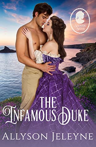 The Infamous Duke (Staunton Sisters #2)