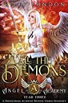 All The Demons (Angel Academy #3)