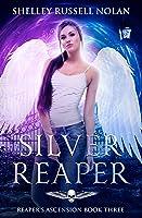 Silver Reaper (Reaper's Ascension, #3)