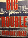 Big Trouble: A Murder in a Small Western Town Sets off a Struggle for the Soul of America ebook download free