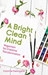 A Bright Clean Mind by Camille DeAngelis