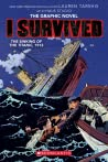 I Survived The Sinking of the Titanic, 1912 : A Graphix Book