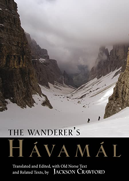 A New Rendering of Havamal for the Present Age The Words of Odin
