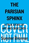 The Parisian Sphinx: A True Story of Art and Obsession