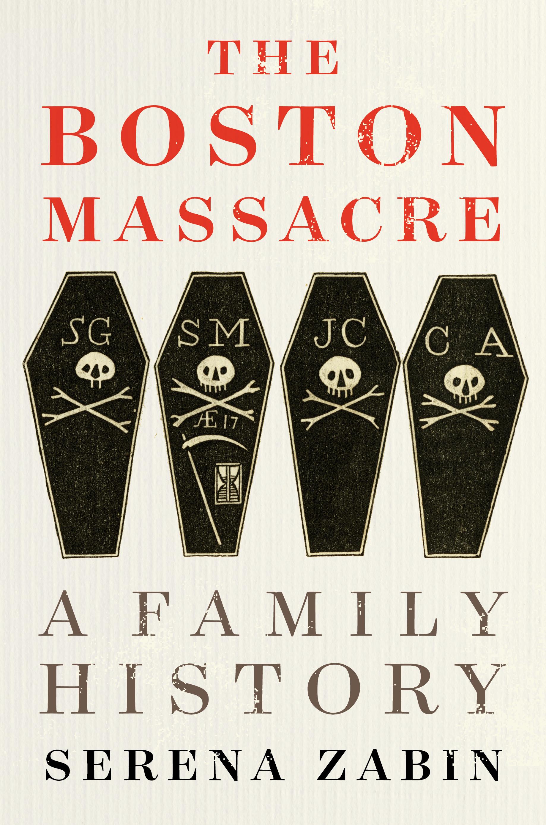 The Boston Massacre by Serena R. Zabin