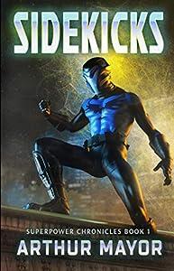 Sidekicks (Superpower Chronicles #1)