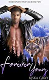 Forever Yours (Northpoint Wolves #2)