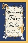Asexual Fairy Tales by Elizabeth Hopkinson
