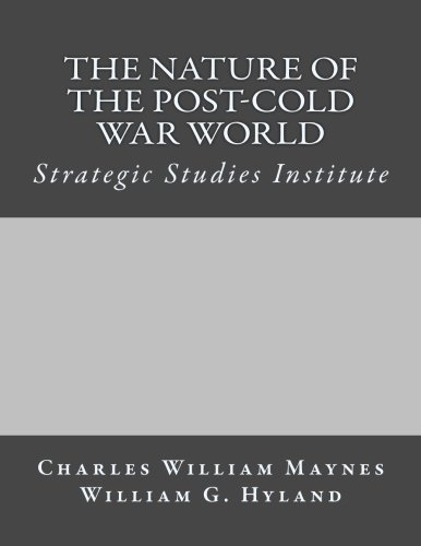 The Nature of the Post-Cold War World - U