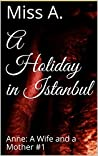A Holiday in Istanbul: (Anne: A Wife and a Mother #1)
