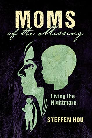 Moms of the Missing: Living the Nightmare