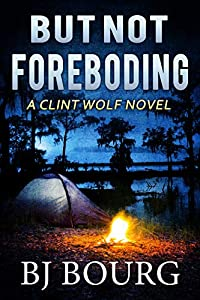 But Not Foreboding (Clint Wolf Mystery #12)