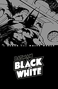 Batman Black & White: A Black and White World