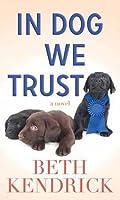 In Dog We Trust (Black Dog Bay #5)