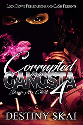 Corrupted by a Gangsta 4: Down Azz Chick