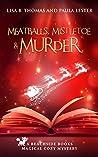 Meatballs, Mistletoe and Murder (Beachside Books #5)