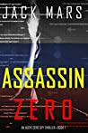 Assassin Zero (Agent Zero Spy Thriller #7)