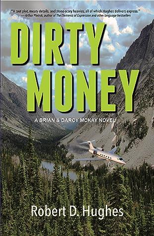 Dirty Money (Brian & Darcy McKay # 2)