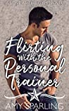 Flirting with the Personal Trainer (Love at the Gym #1)