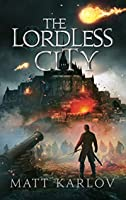 The Lordless City (The Undying Legion Book 2)