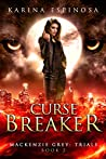 Curse Breaker (Mackenzie Grey: Trials #2)