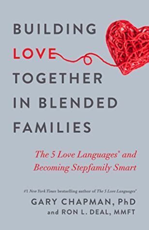 Building Love Together in Blended Families by Gary Chapman