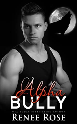 Alpha Bully (Wolf Ridge High, #1)
